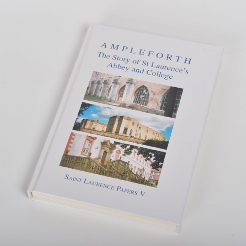 AMPLEFORTH: The Story of St Laurence's Abbey and College